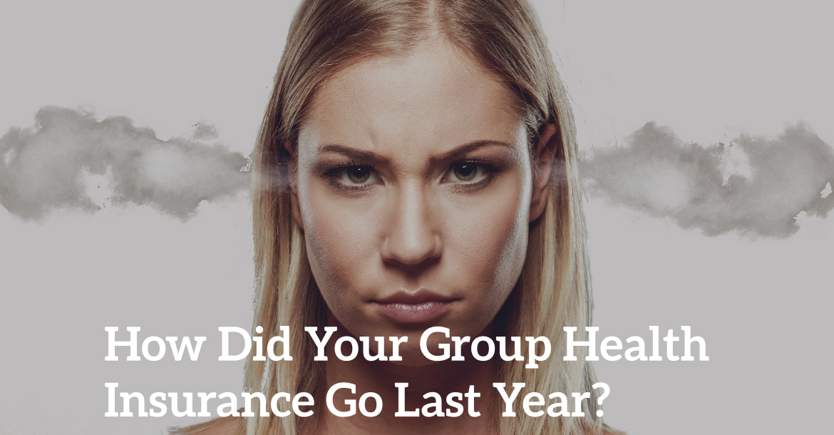 How Did Your Group Health Insurance Go Last Year?